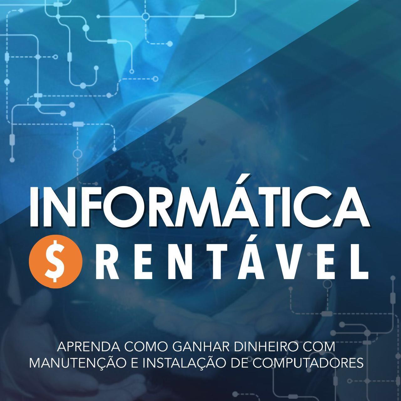 CURSO DE MANUTENÇÃO E INSTALAÇÃO DE COMPUTADORES – INFORMÁTICA RENTÁVEL